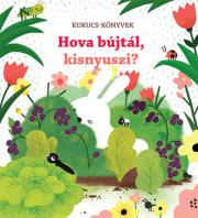 Kukucs-Könyvek - Hova bújtál, kisnyuszi?