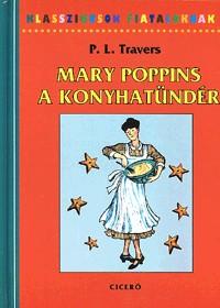 Mary Poppins, a konyhatündér - Klasszikusok Fiataloknak 5.