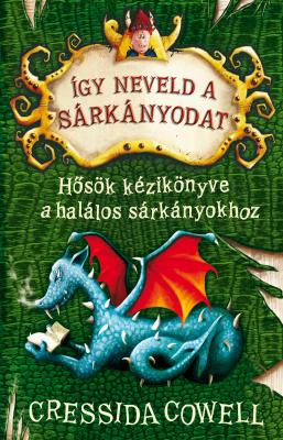 Így neveld a sárkányodat! 6. - Hősök kézikönyve a halálos sárkányokhoz