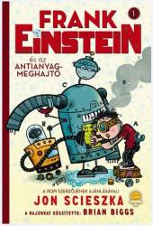 Frank Einstein 1. - Frank Einstein és az antianyag-meghajtó