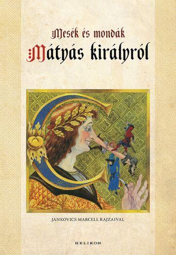 Mesék és mondák Mátyás királyról