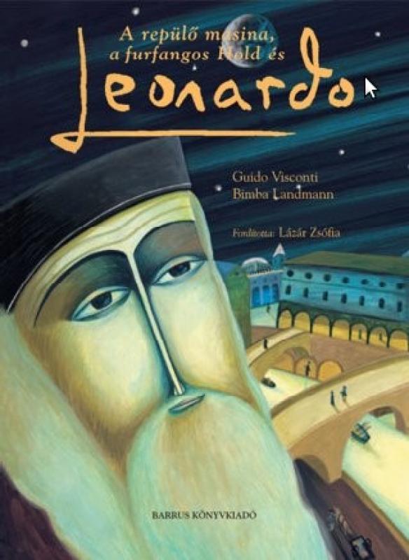 A repülő masina, a furfangos Hold és Leonardo