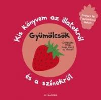 Kis könyvem az illatokról és a színekről - Gyümölcsök