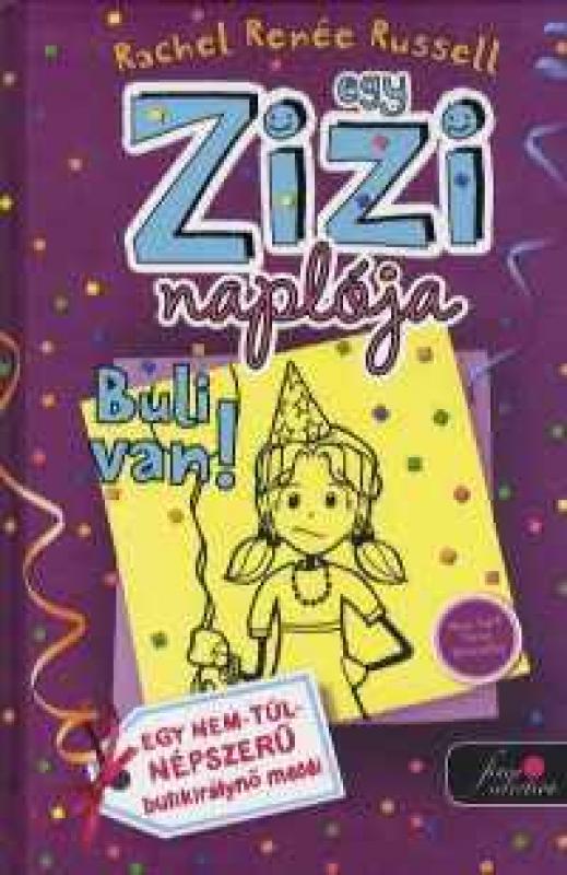 Egy Zizi naplója 2. - Buli van! - Egy nem túl népszerű bulikirálynő meséi
