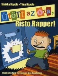 Ütött az óra Risto Rapper!