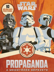 Star Wars - Propaganda - A meggyőzés gépezete