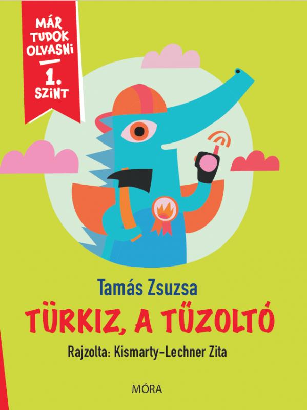 Türkiz, a tűzoltó - 1. szint - Már tudok olvasni