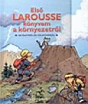 Első Larousse könyvem a környezetről