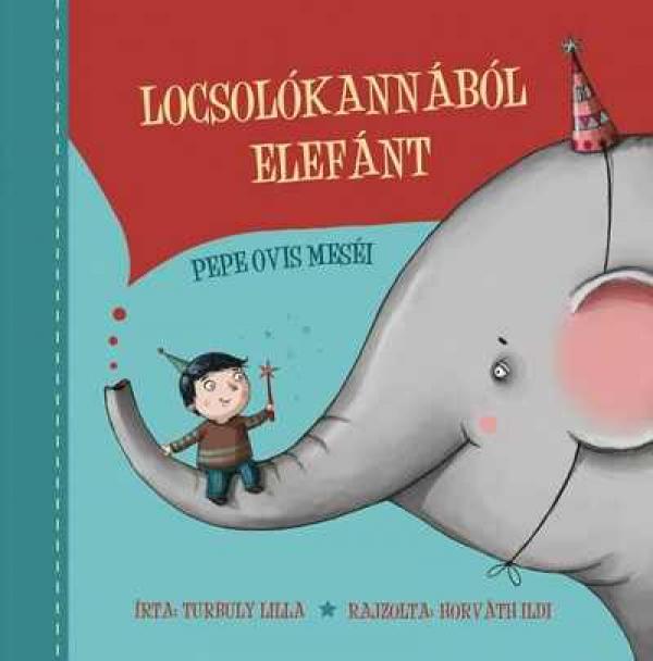 Locsolókannából elefánt - Pepe ovis történetei