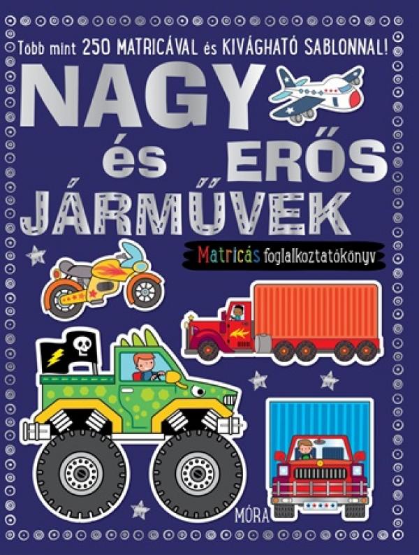 Nagy és erős járművek - matricás foglalkoztatókönyv