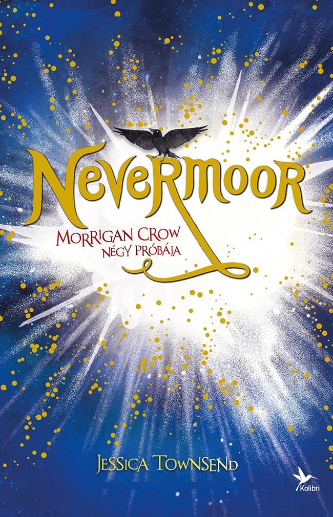 Morrigan Crow négy próbája - Nevermoor 1.