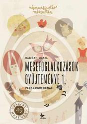 Mesefoglalkozások gyűjteménye 1. - pedagógusoknak - Népmesekincstár