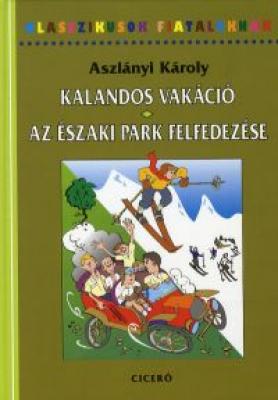 Kalandos vakáció - Az Északi park felfedezése - Klasszikusok Fiataloknak