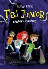 FBI Junior 1. - Rablók és robotok