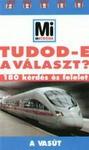 Mi Micsoda - Tudod-e a választ? - A vasút