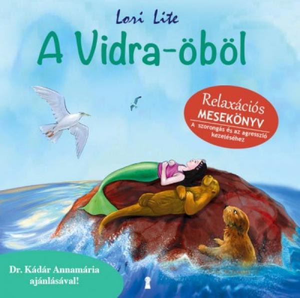 A Vidra-öböl - Relaxációs mesekönyv