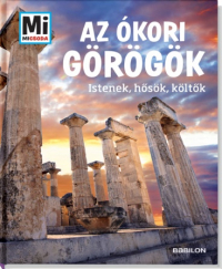 Mi Micsoda - Az ókori görögök - Istenek, hősök, költők