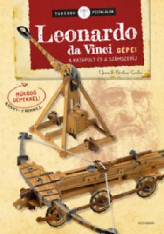 Leonardo da Vinci gépei - A katapult és a számszeríj - Tudósok - Feltalálók