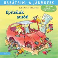 Építsünk autót! – Barátaim, a járművek - Barátaim, a járművek 7.