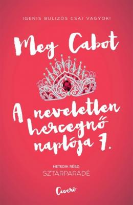 A neveletlen hercegnő naplója 7. - Sztárparádé