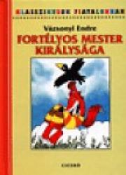 Fortélyos mester királysága - Klasszikusok Fiataloknak