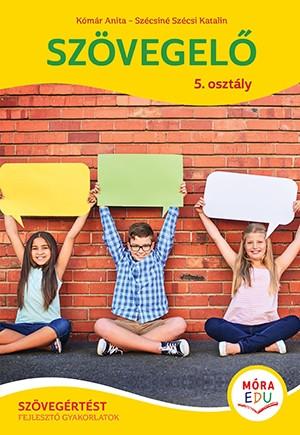 Szövegelő 5. - Szövegértést fejlesztő gyakorlatok - Móra-EDU