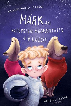 mark_aki_hatevesen_megmentette_a_vilagot_borito_1000px.jpg