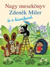Nagy mesekönyv - Zdenek Miler és a kisvakond