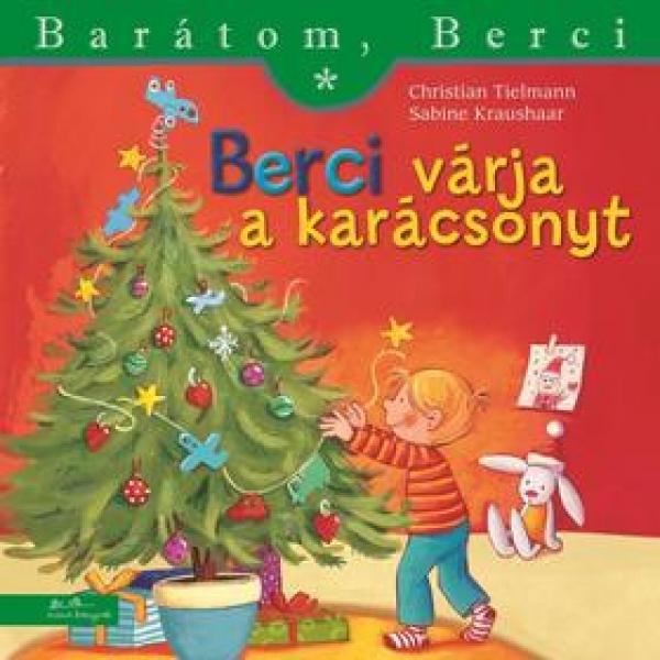 Berci várja a karácsonyt - Barátom, Berci