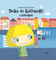 Terka és Gyurmuki a városban - Terka