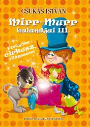 Mirr-Murr kalandjai 3. - Pintyőke cirkusz, világszám!
