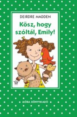 Kösz, hogy szóltál, Emily!