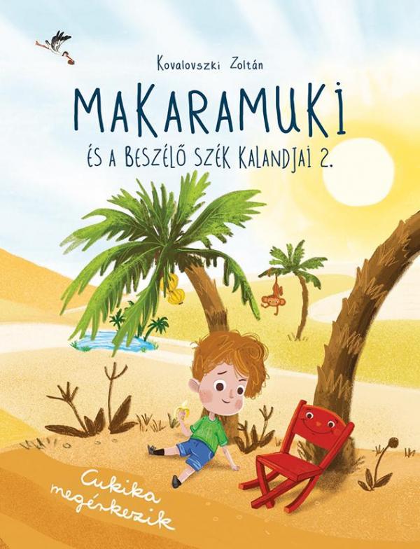 Makaramuki és a Beszélő Szék kalandjai 2. - Cukika megérkezik