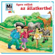 Mi Micsoda Mini Füzetek - Gyere velünk az állatkertbe!