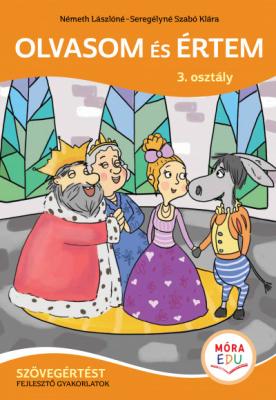 Olvasom és értem - 3. osztály - Szövegértést fejlesztő gyakorlatok