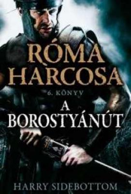 Róma harcosa 6. - A Borostyánút