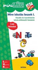 Mire iskolás leszek 1. Vízuális és koordinációs iskola-előkészítő feladatok LDI224 - miniLÜK