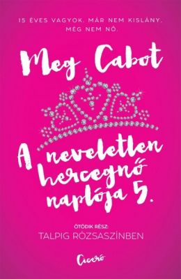 A neveletlen hercegnő naplója 5. - Talpig rózsaszínben