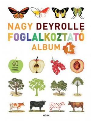 Nagy Deyrolle foglalkoztató album 1. (40 színes matricával)