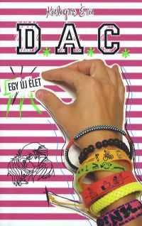 D.A.C. 1. - Egy új élet