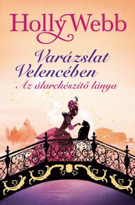 Varázslat Velencében 3. - Az álarckészítő lánya
