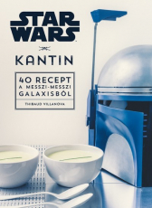 Star Wars - Kantin - 40 recept a messzi-messzi galaxisból