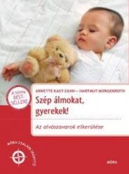 Szép álmokat, gyerekek! - Az alvászavarok elkerülése - Móra Családi Iránytű