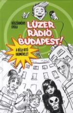 Lúzer Rádió, Budapest! 1. - A Béla-irtó hadművelet