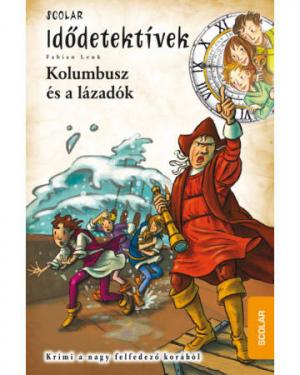 Kolumbusz és a lázadók - Idődetektívek