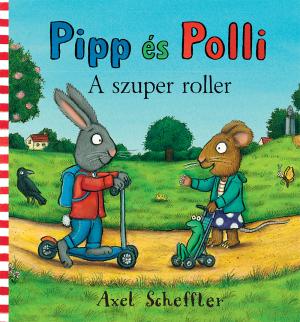 Pipp és Polli 2. - A szuper roller