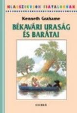Békavári uraság és barátai - Klasszikusok Fiataloknak