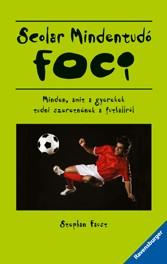 Foci - Minden, amit a gyerekek tudni szeretnének a futballról