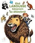 Első Larousse könyvem az állatokról