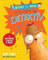 Büdi és Ben 4. - A hörcsögöm egy detektív
